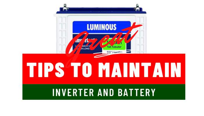 great tips to maintain inverter battery