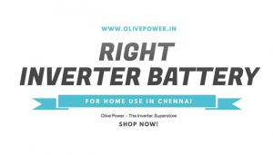 right inverter battery for home use in chennai